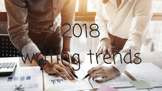 Content Writing Trends for 2018 - Are You Up for the Challenge?