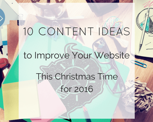10 Content Ideas to Improve Your Website This Christmas Time for 2016