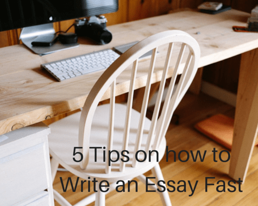 5 Tips on how to Write an Essay Fast