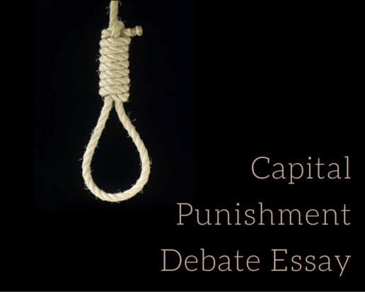 Capital Punishment Debate Essay: Hints Prompts and Other Ideas