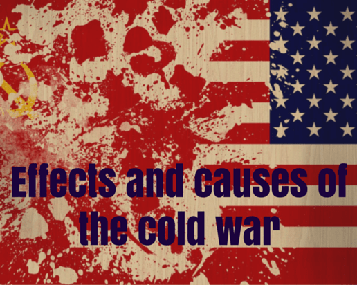 Effects and Causes of the Cold War Essay: Topic Ideas and Summary