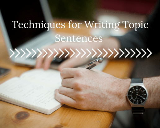 Techniques for Writing Topic Sentences