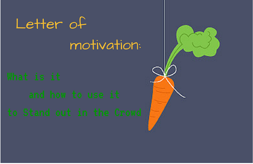 The Letter of Motivation: What is it and how to use it to Stand out in the Crowd