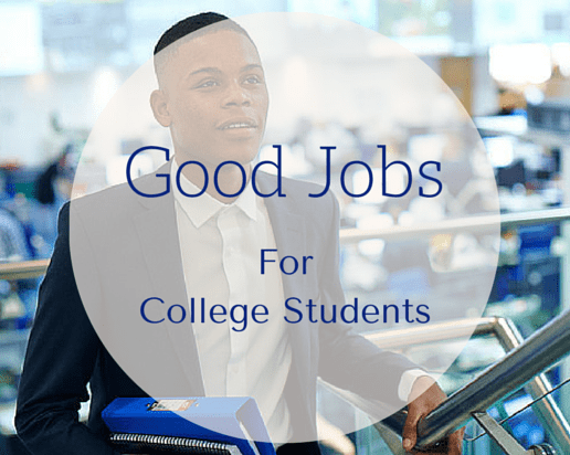 Good Jobs for College Students