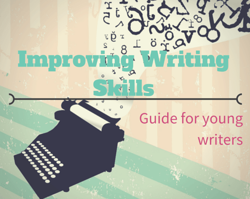 How to Improve Writing Skills: a Guide for Young Writers