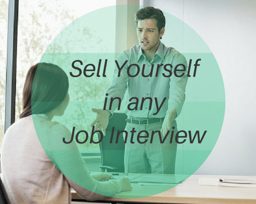 Sell Yourself in any Job Interview with these 4 Steps