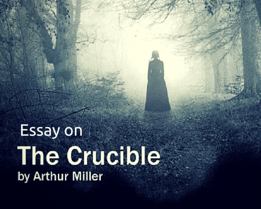 The Crucible Essay – A Paper on Fear Betrayal Superstition and Politics